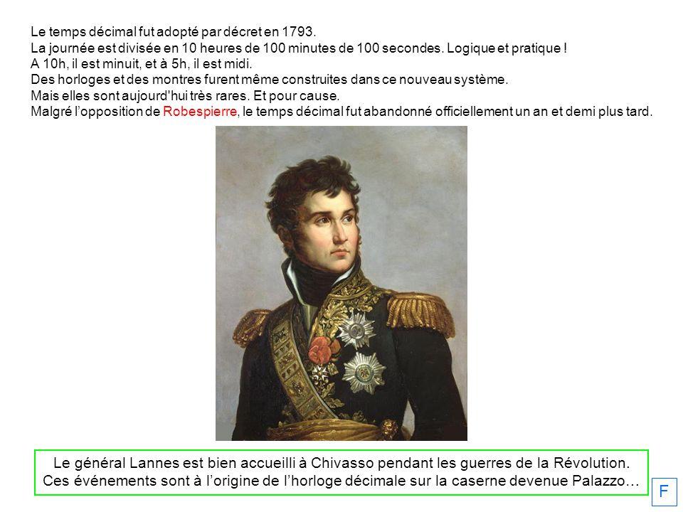 Le général Lannes est bien accueilli à Chivasso pendant les guerres de la Révolution. Ces événements sont à lorigine de lhorloge décimale sur la caser