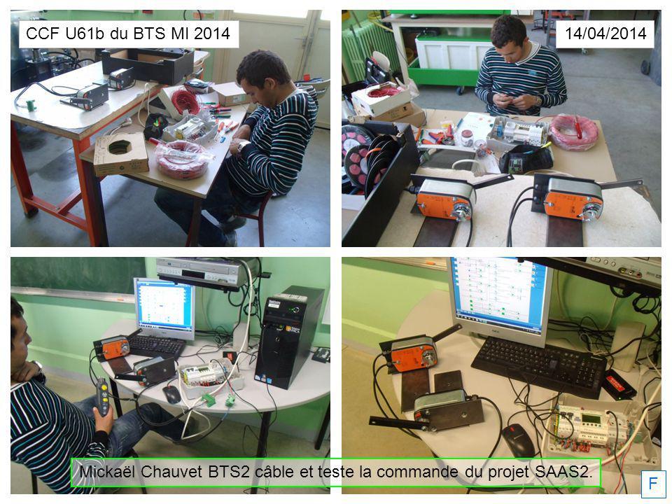 Mickaël Chauvet BTS2 câble et teste la commande du projet SAAS2. 14/04/2014 F CCF U61b du BTS MI 2014