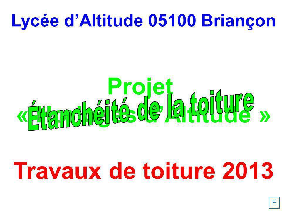 Lycée dAltitude 05100 Briançon Projet « Horloges dAltitude » Travaux de toiture 2013 F
