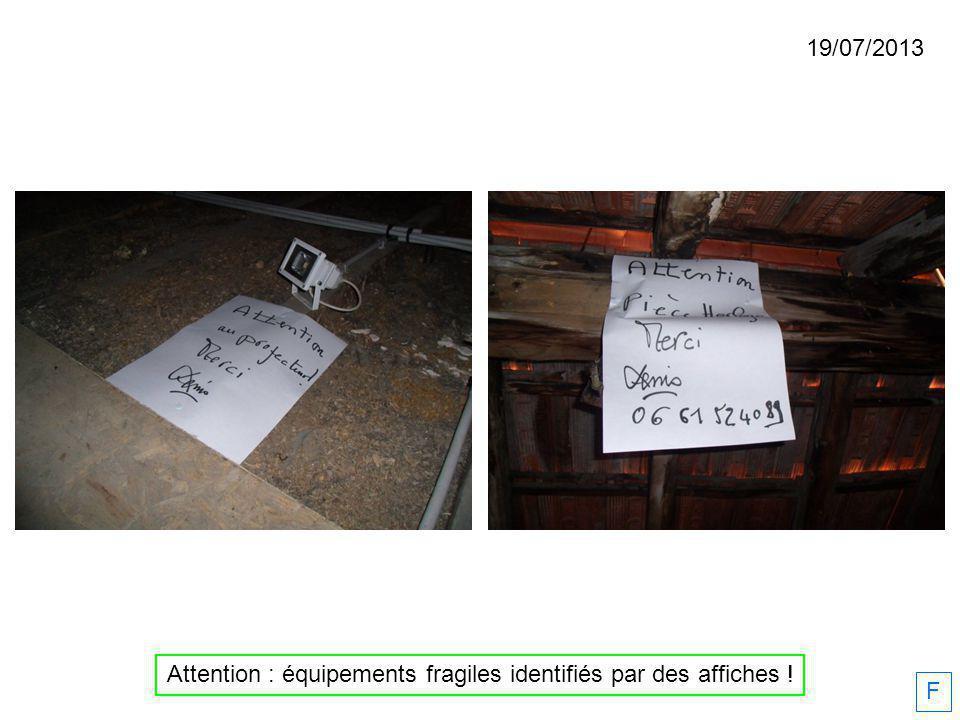 19/07/2013 Attention : équipements fragiles identifiés par des affiches ! F