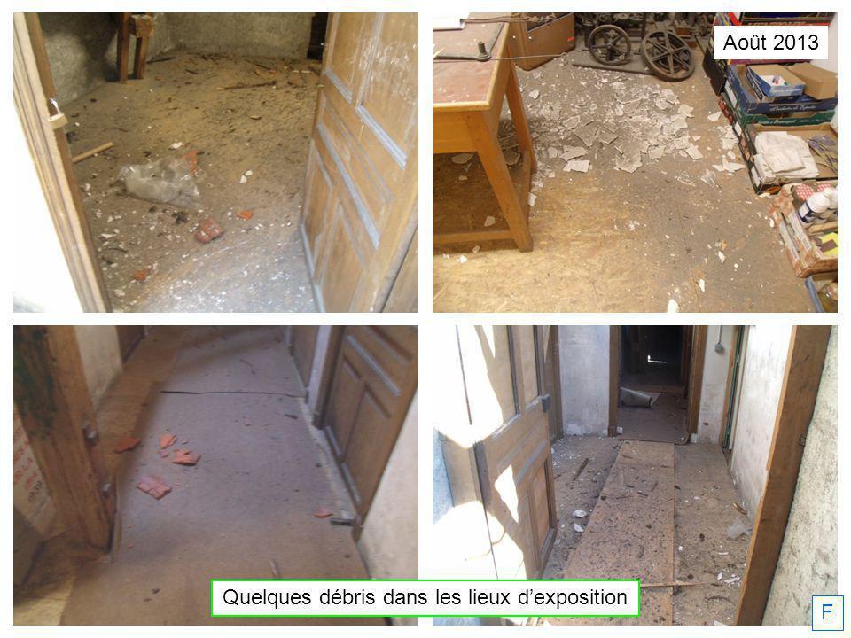 Août 2013 Quelques débris dans les lieux dexposition F