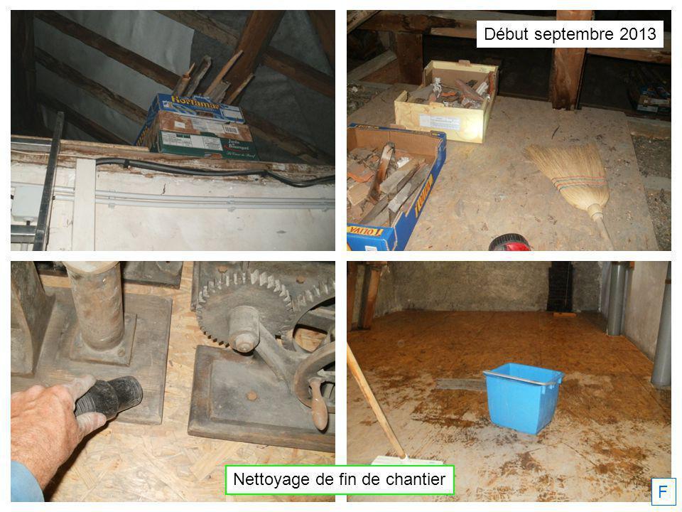 Début septembre 2013 Nettoyage de fin de chantier F