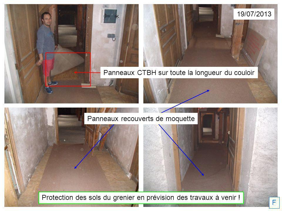 19/07/2013 F Protection des sols du grenier en prévision des travaux à venir ! Panneaux CTBH sur toute la longueur du couloir Panneaux recouverts de m