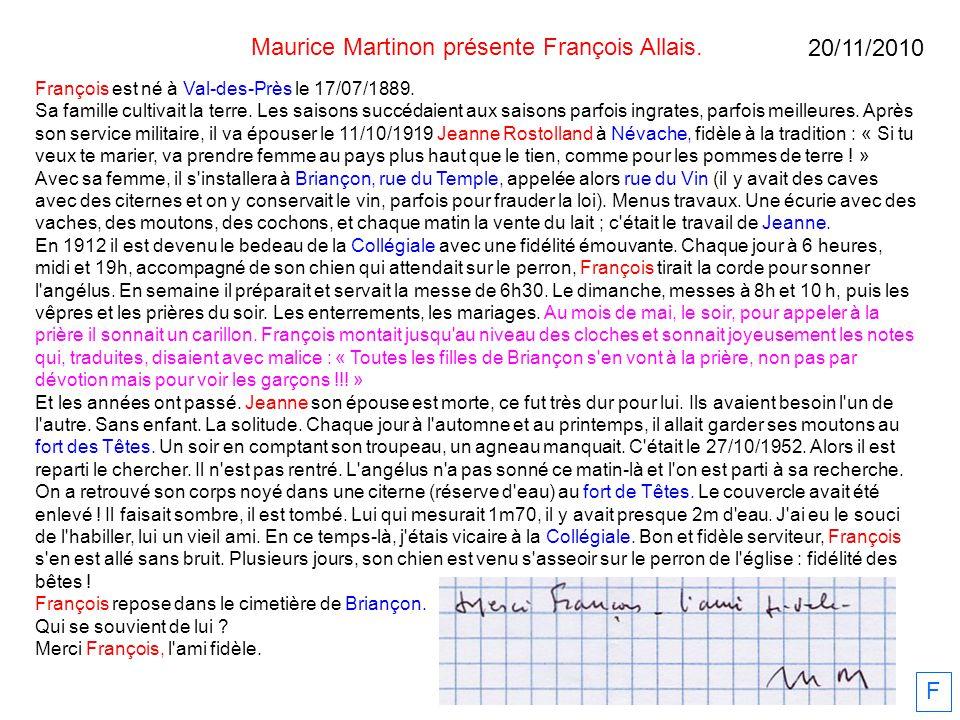 Maurice Martinon présente François Allais. François est né à Val-des-Près le 17/07/1889. Sa famille cultivait la terre. Les saisons succédaient aux sa
