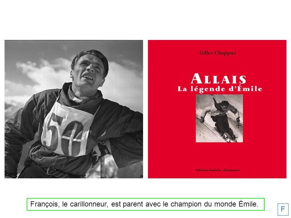 F François, le carillonneur, est parent avec le champion du monde Émile.