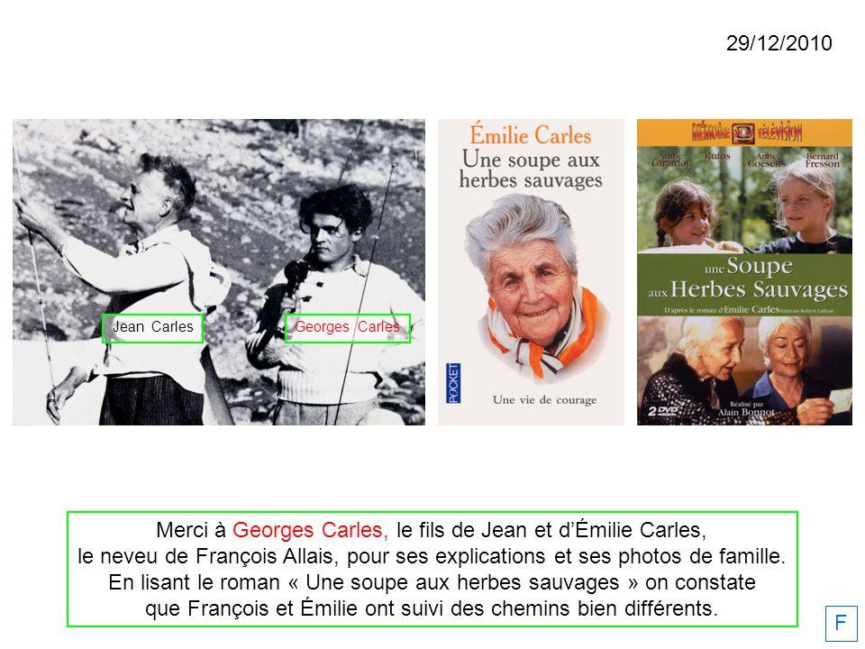 Georges CarlesJean Carles F Merci à Georges Carles, le fils de Jean et dÉmilie Carles, le neveu de François Allais, pour ses explications et ses photo