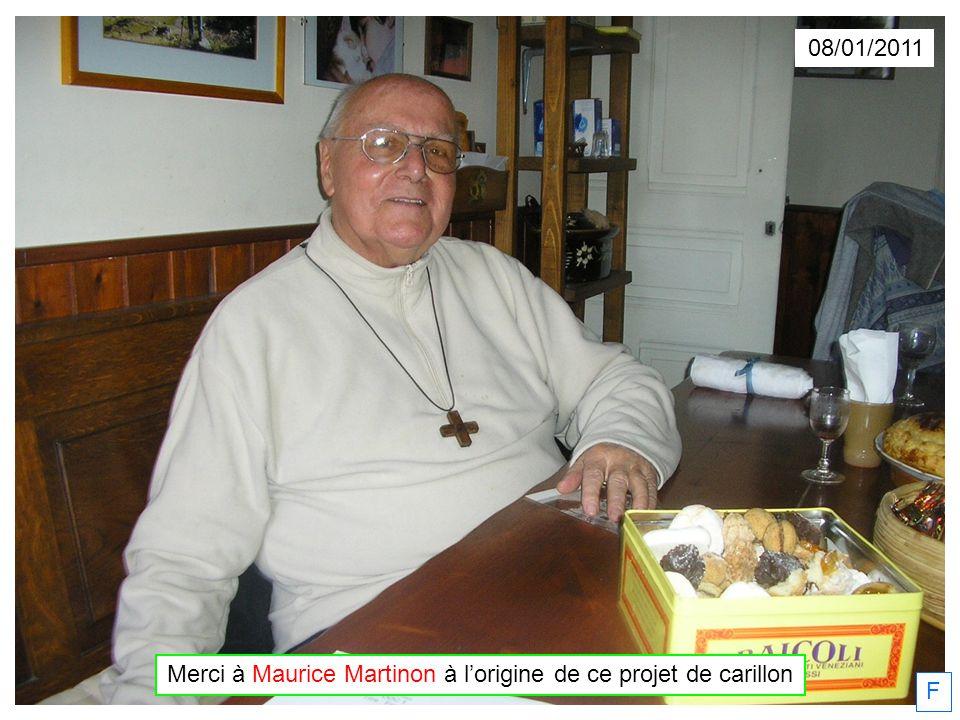 08/01/2011 F Merci à Maurice Martinon à lorigine de ce projet de carillon