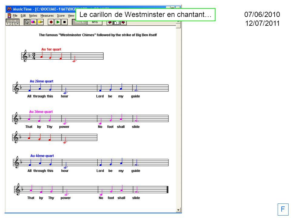 F 07/06/2010 12/07/2011 Le carillon de Westminster en chantant…