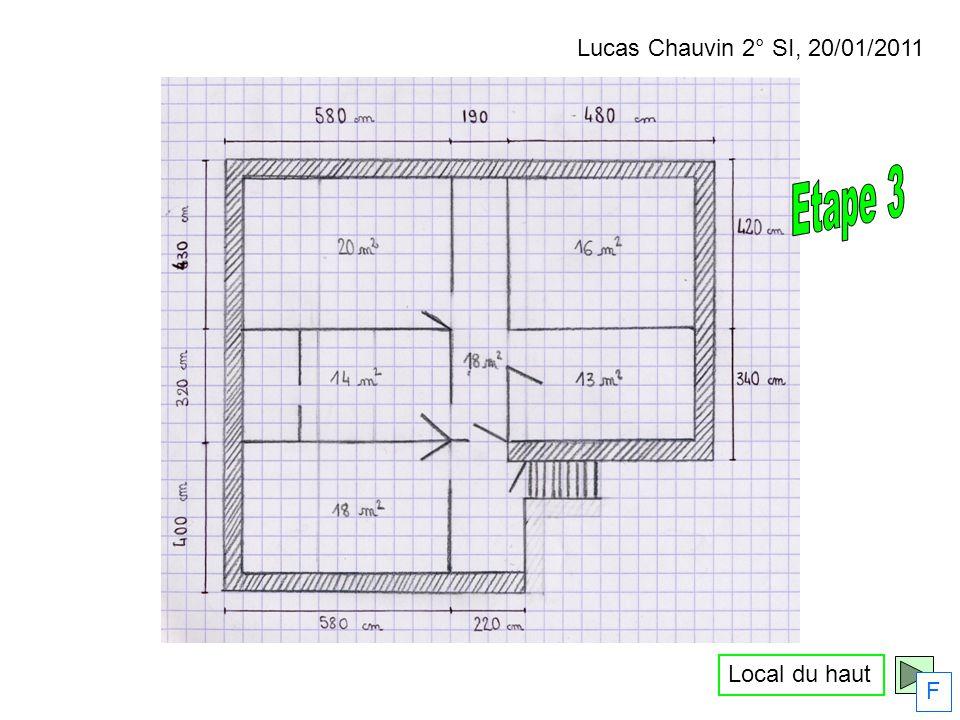 Local du haut Lucas Chauvin 2° SI, 20/01/2011 F