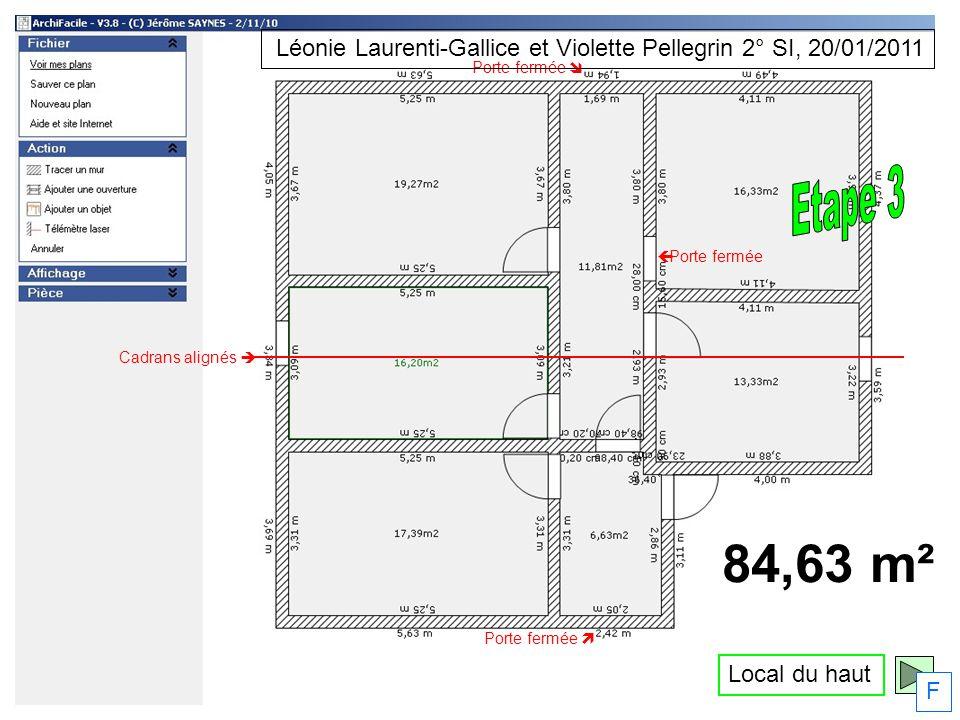 Local du haut F Porte fermée Cadrans alignés Léonie Laurenti-Gallice et Violette Pellegrin 2° SI, 20/01/2011 84,63 m²