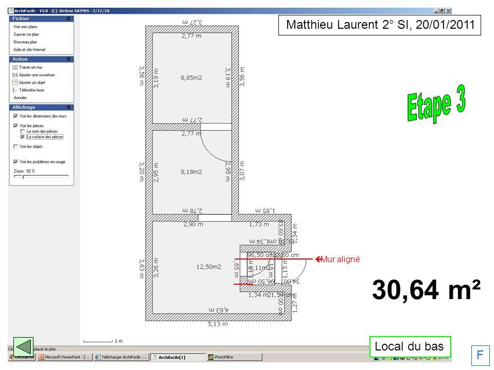 Local du bas Mur aligné Matthieu Laurent 2° SI, 20/01/2011 F 30,64 m²