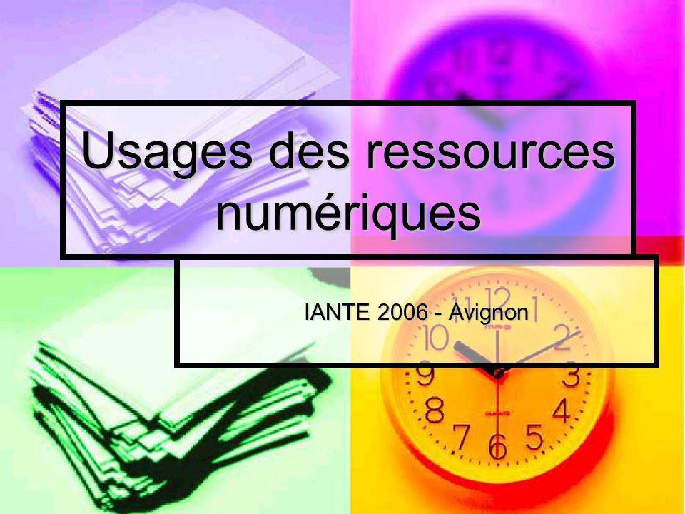 Usages des ressources numériques IANTE 2006 - Avignon