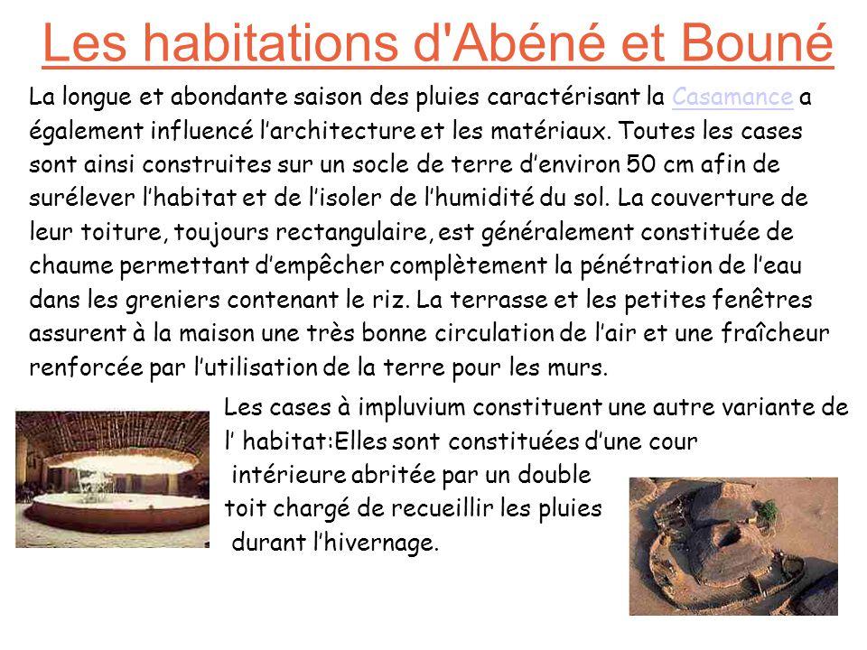 Les habitations d Abéné et Bouné La longue et abondante saison des pluies caractérisant la Casamance a également influencé larchitecture et les matériaux.