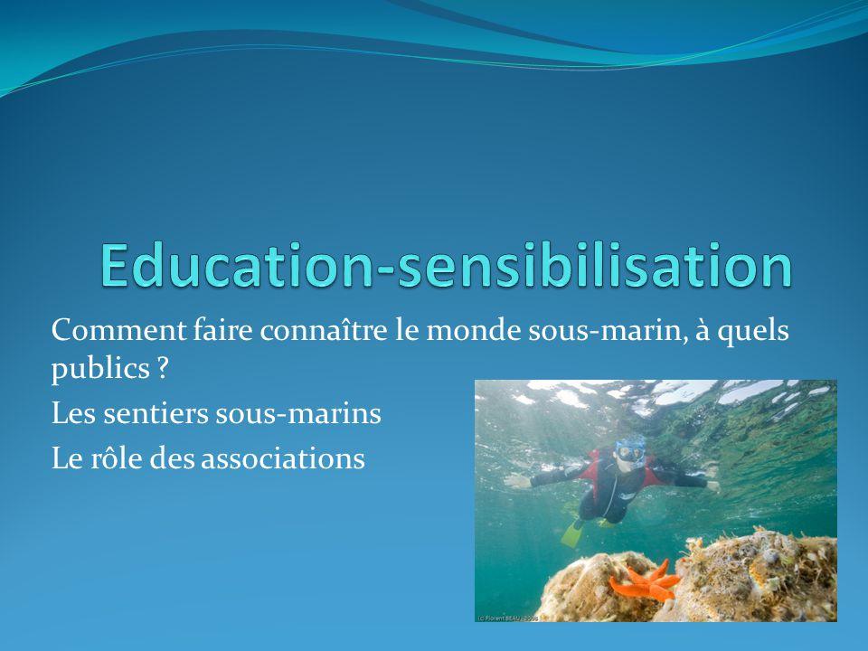 Comment faire connaître le monde sous-marin, à quels publics .