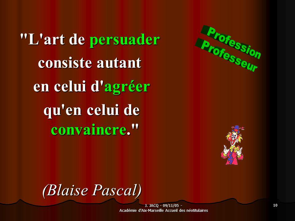 J. JACQ - 09/11/05 - Académie dAix-Marseille Accueil des néotitulaires 10