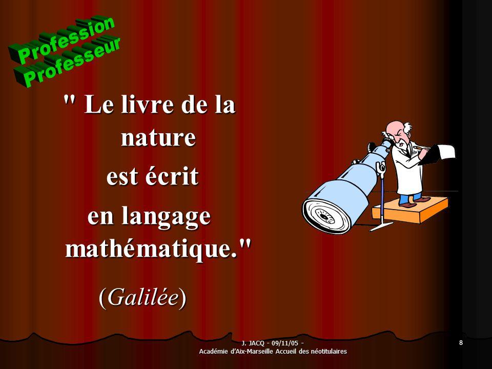 J. JACQ - 09/11/05 - Académie dAix-Marseille Accueil des néotitulaires 8