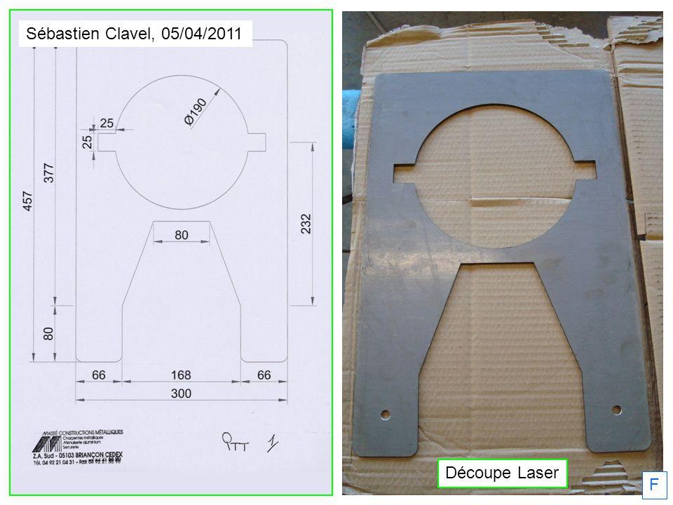 Sébastien Clavel, 05/04/2011 F Découpe Laser