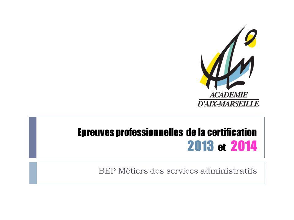 Epreuves professionnelles de la certification 2013 et 2014 BEP Métiers des services administratifs