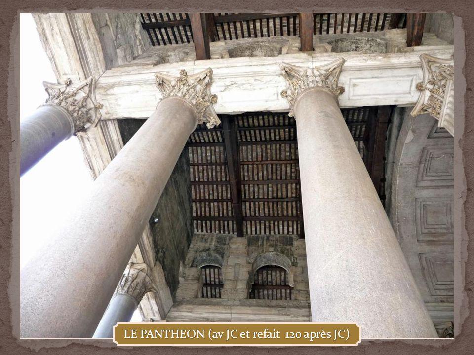 LE PANTHEON (av JC et refait 120 après JC)