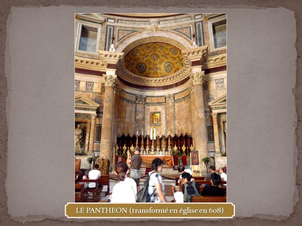 LE PANTHEON (transformé en église en 608)