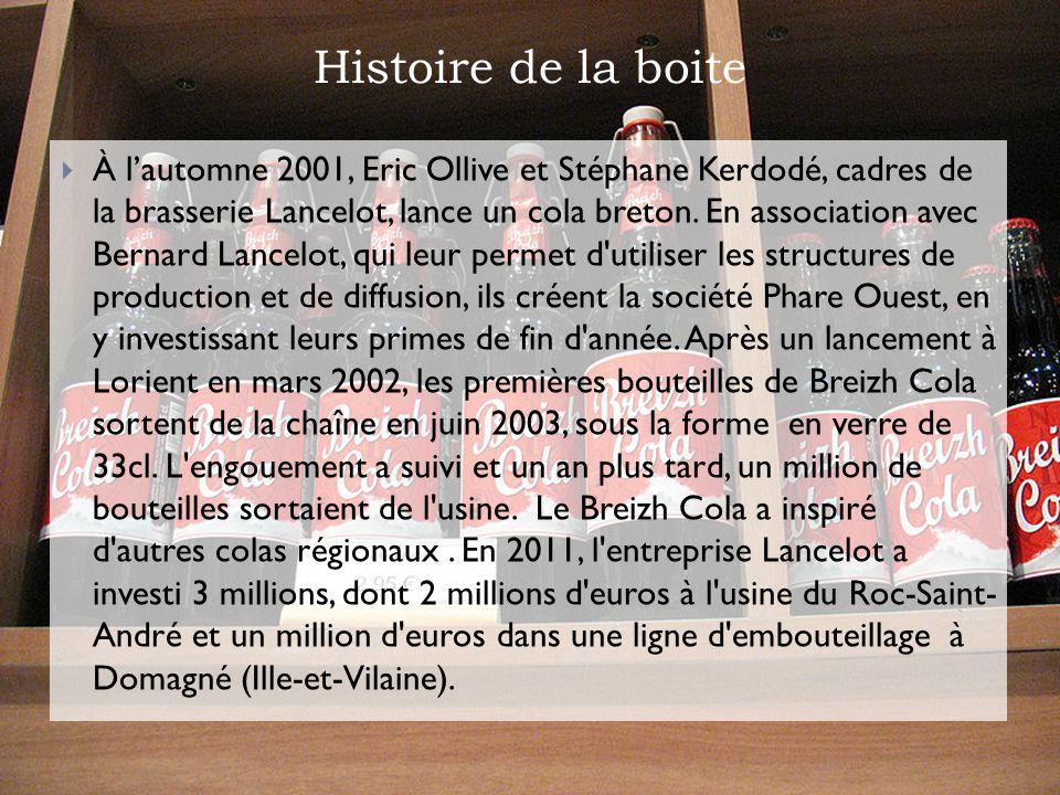 Histoire de la boite À lautomne 2001, Eric Ollive et Stéphane Kerdodé, cadres de la brasserie Lancelot, lance un cola breton. En association avec Bern
