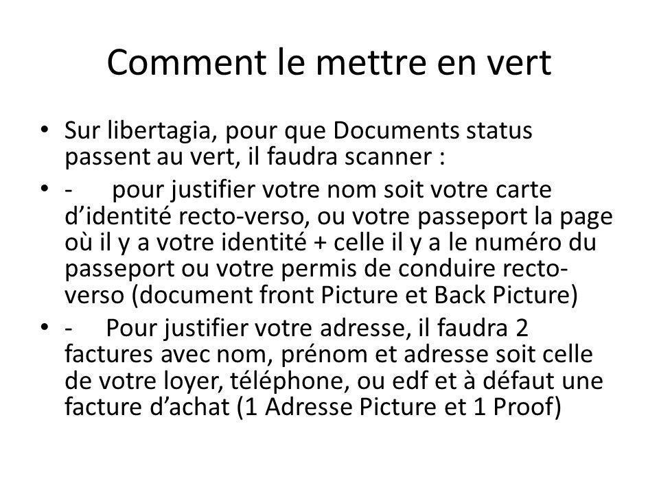 Comment le mettre en vert Sur libertagia, pour que Documents status passent au vert, il faudra scanner : - pour justifier votre nom soit votre carte d