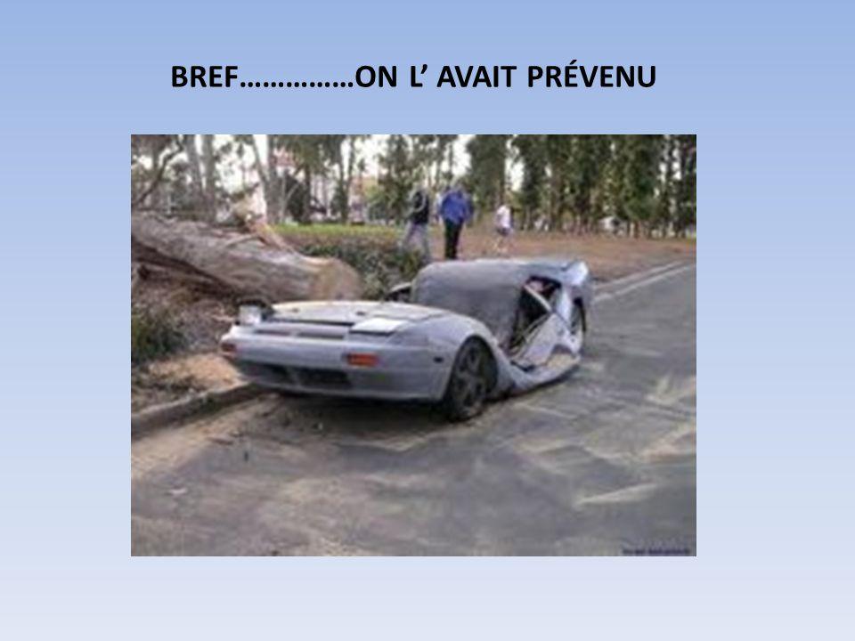 BREF……………ON L AVAIT PRÉVENU