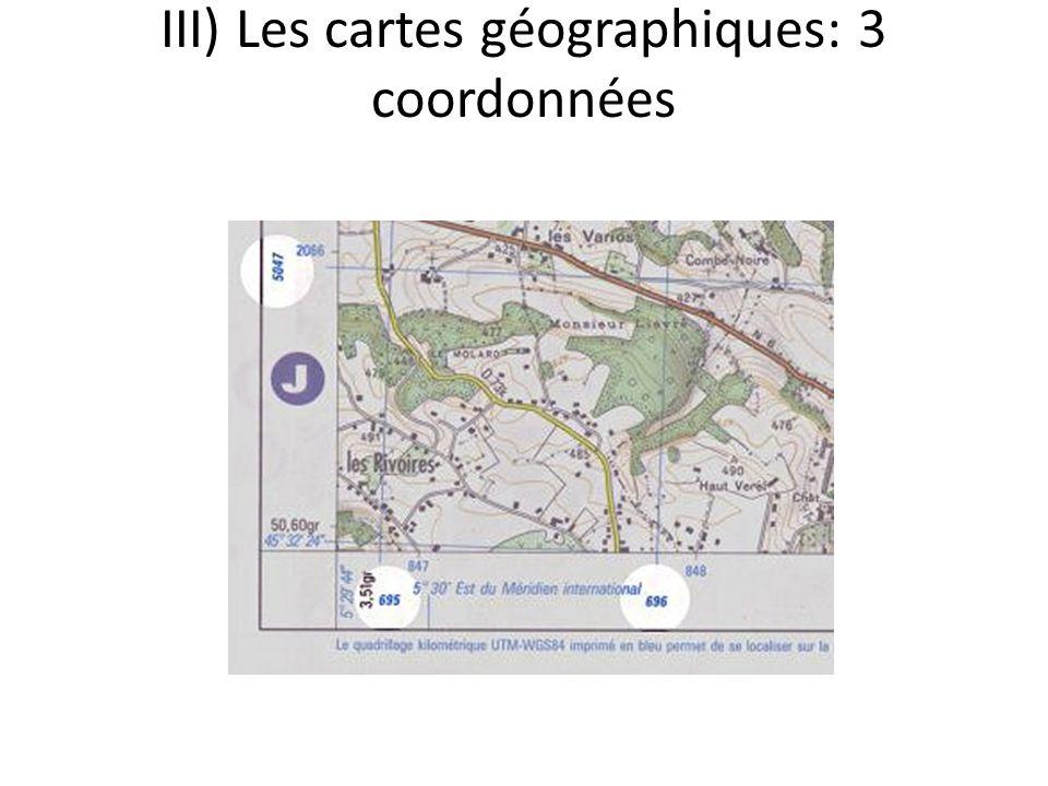 III) Les cartes géographiques: 3 coordonnées