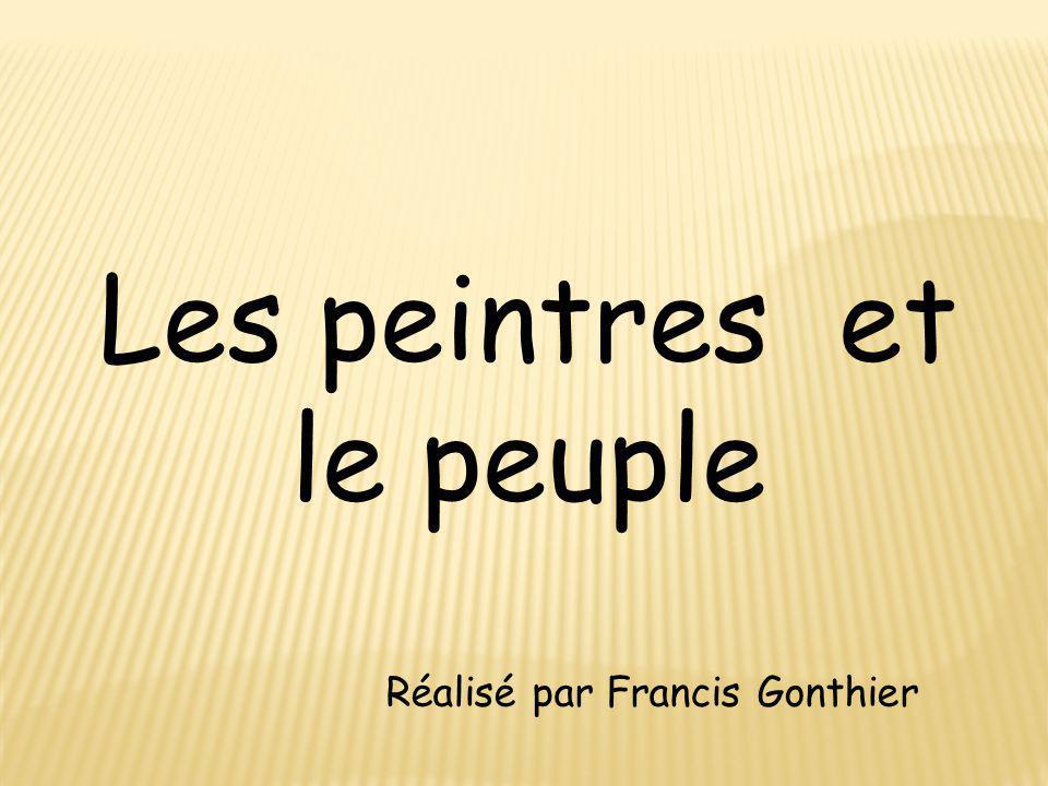 Les peintres et le peuple Réalisé par Francis Gonthier