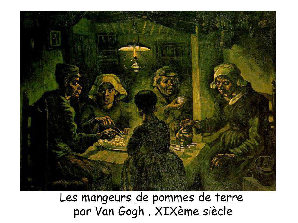 Les mangeurs de pommes de terre par Van Gogh. XIXème siècle