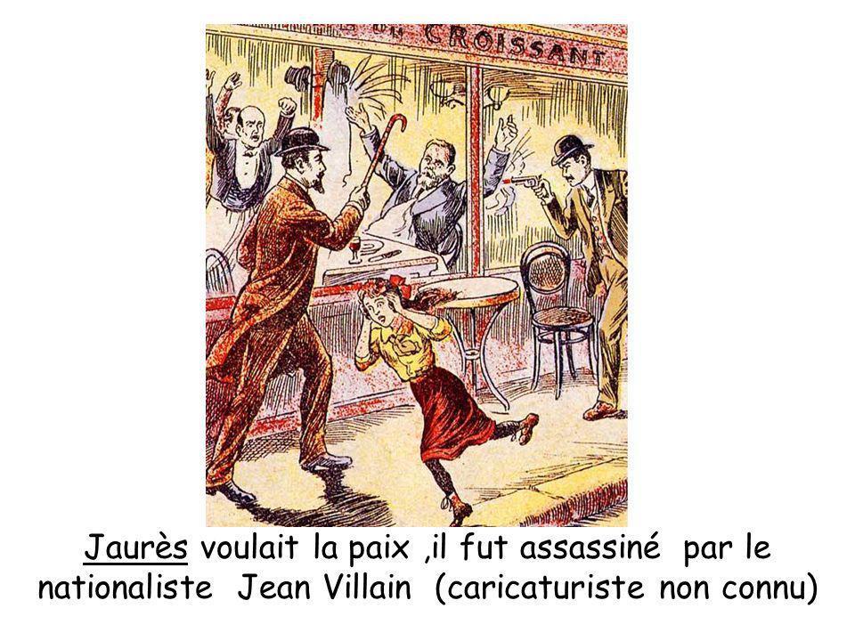 Jaurès voulait la paix,il fut assassiné par le nationaliste Jean Villain (caricaturiste non connu)