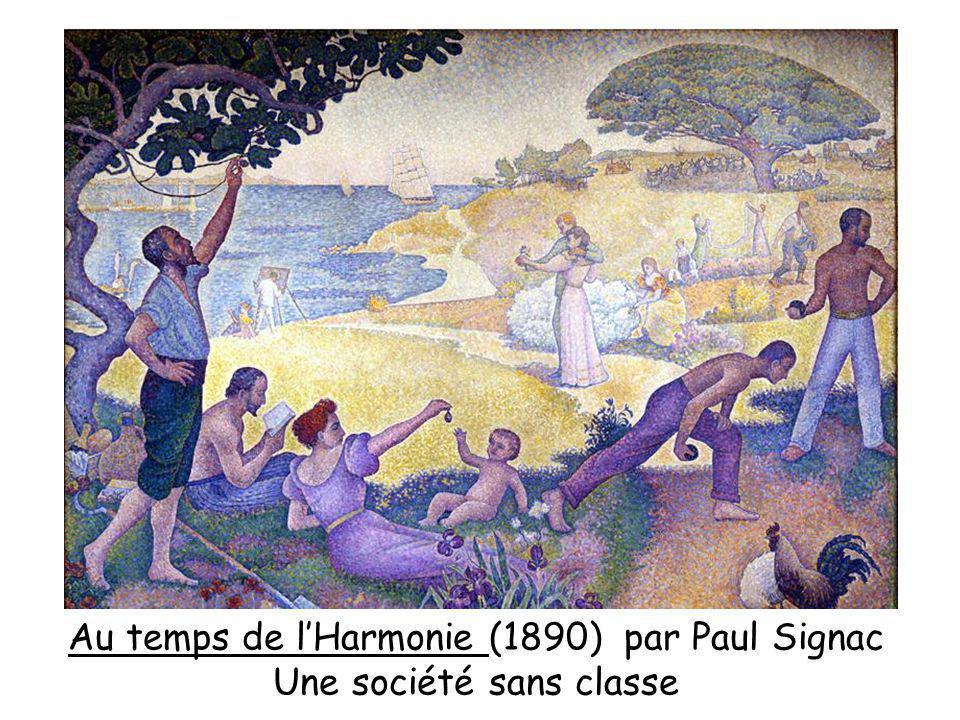 Au temps de lHarmonie (1890) par Paul Signac Une société sans classe