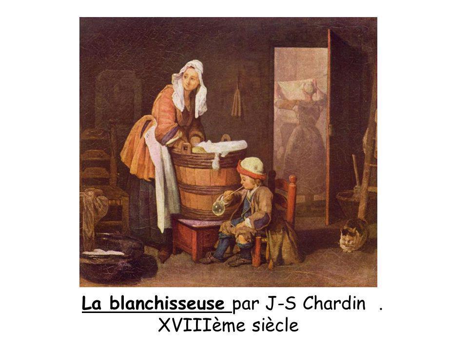 La blanchisseuse par J-S Chardin. XVIIIème siècle