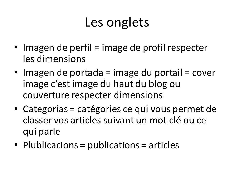 Les onglets Imagen de perfil = image de profil respecter les dimensions Imagen de portada = image du portail = cover image cest image du haut du blog