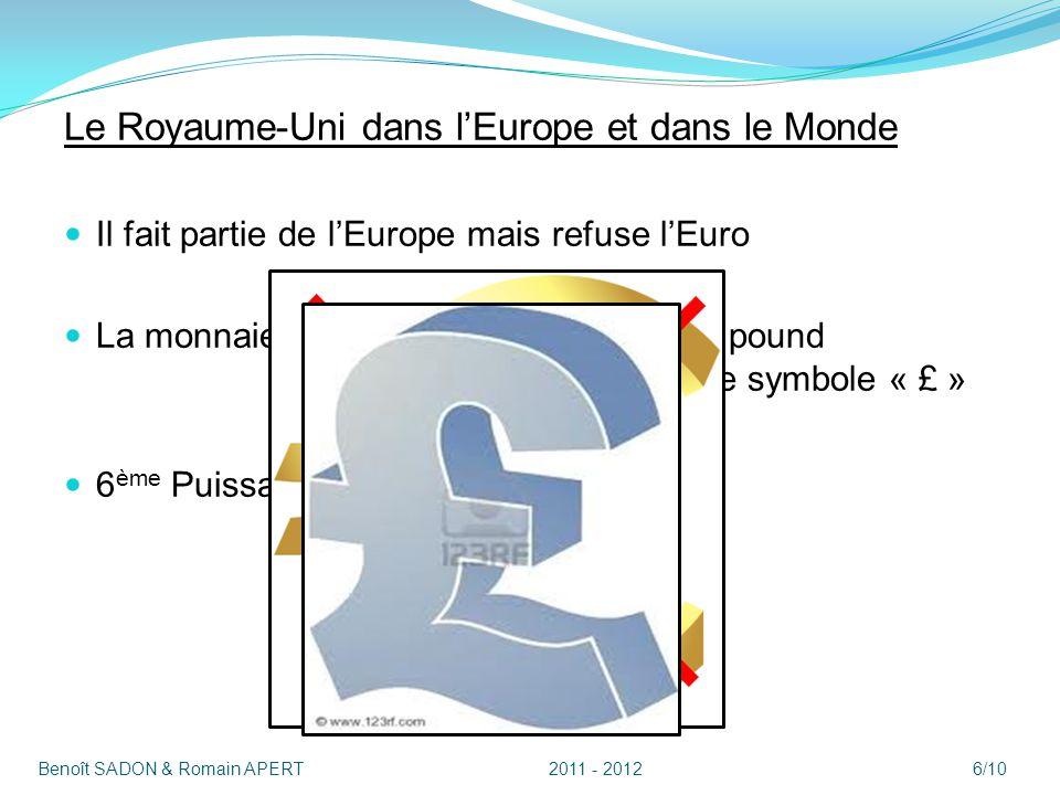 Le Royaume-Uni dans lEurope et dans le Monde Il fait partie de lEurope mais refuse lEuro La monnaie : la livre sterling (en anglais pound sterling) re