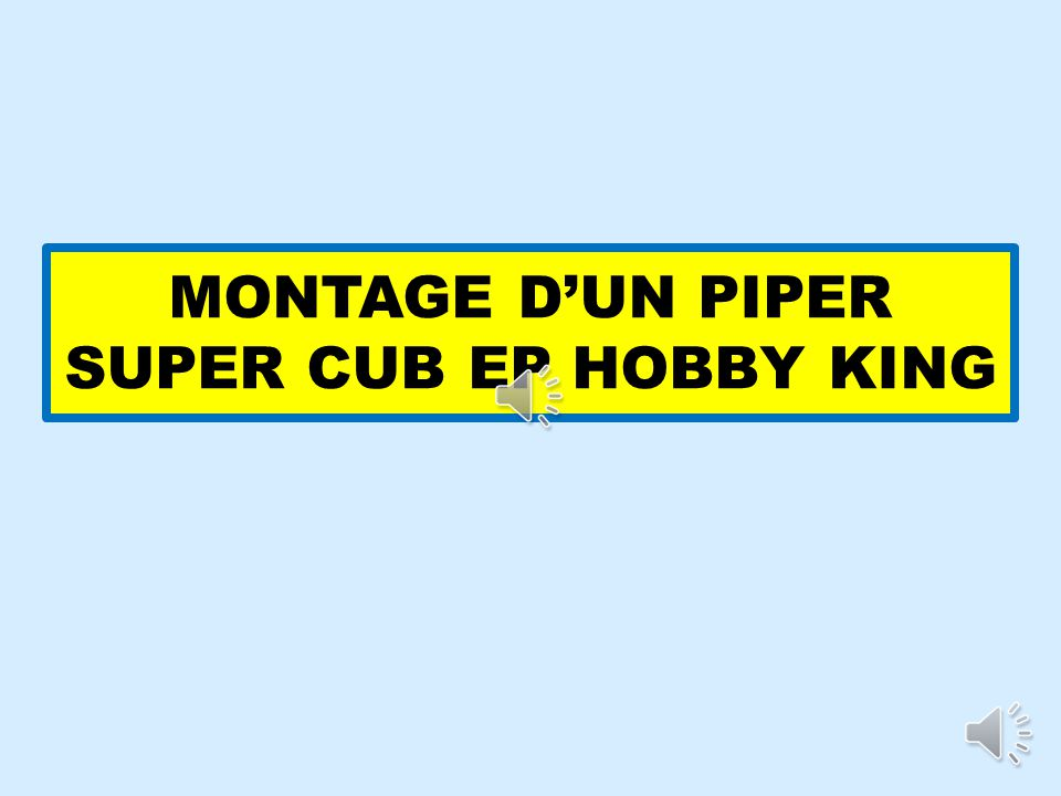 MONTAGE DUN PIPER SUPER CUB EP HOBBY KING