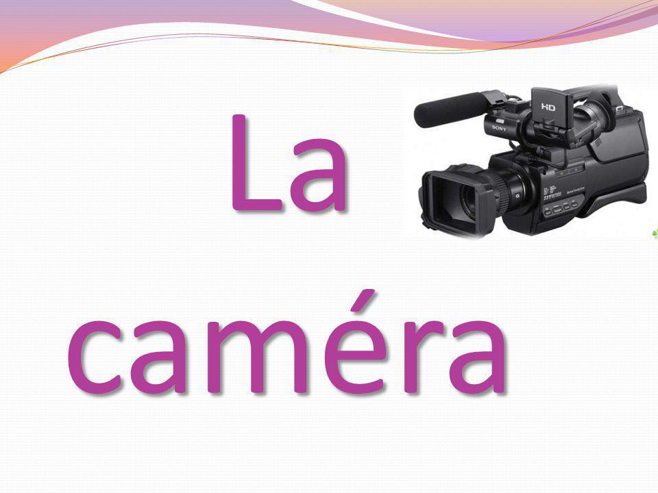 La caméra
