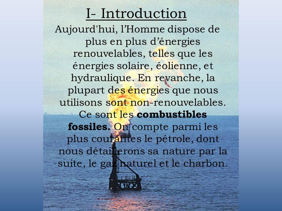 I- Introduction Aujourd hui, lHomme dispose de plus en plus dénergies renouvelables, telles que les énergies solaire, éolienne, et hydraulique.
