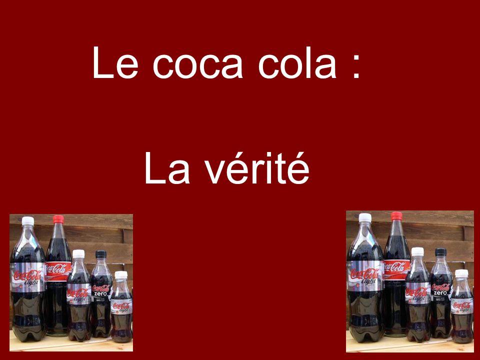 Le coca cola est une boisson DANGEREUSE pour lorganisme.