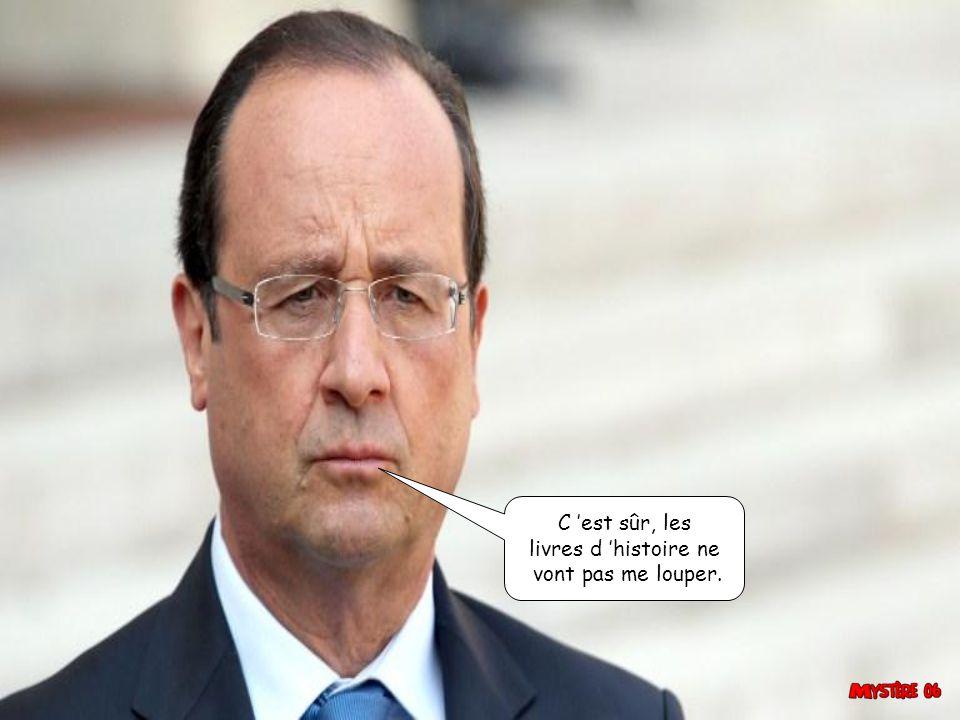Monsieur le Président votre Dame au téléphone. Laquelle, Valérie ou Julie ?