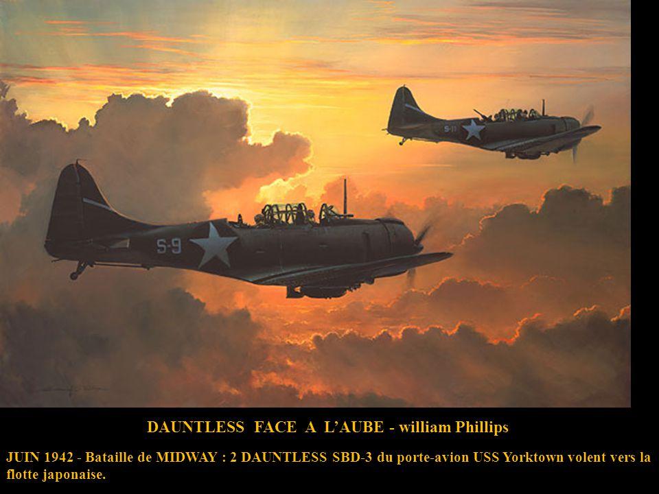 DAUNTLESS FACE A LAUBE - william Phillips JUIN 1942 - Bataille de MIDWAY : 2 DAUNTLESS SBD-3 du porte-avion USS Yorktown volent vers la flotte japonaise..