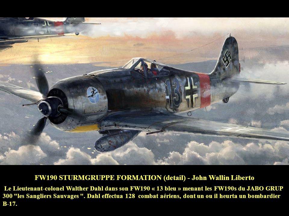 FW190 STURMGRUPPE FORMATION (detail) - John Wallin Liberto Le Lieutenant-colonel Walther Dahl dans son FW190 « 13 bleu » menant les FW190s du JABO GRUP 300 les Sangliers Sauvages .