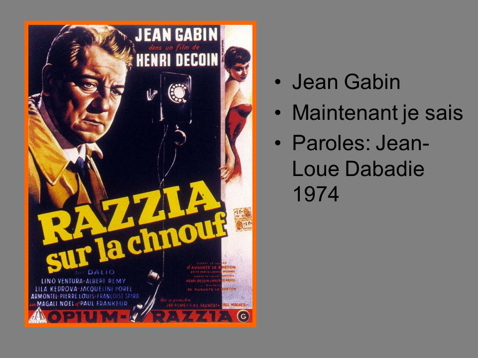 Jean Gabin Maintenant je sais Paroles: Jean- Loue Dabadie 1974