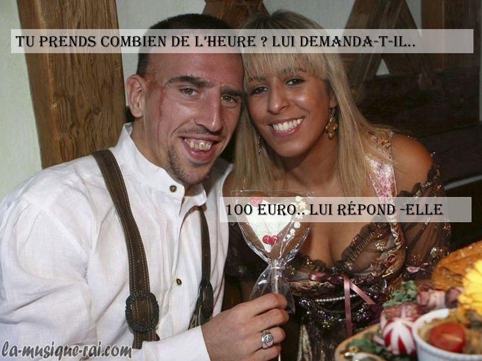 Franck ribery sadresse a une prostituée…. Loulou création..blague du net..