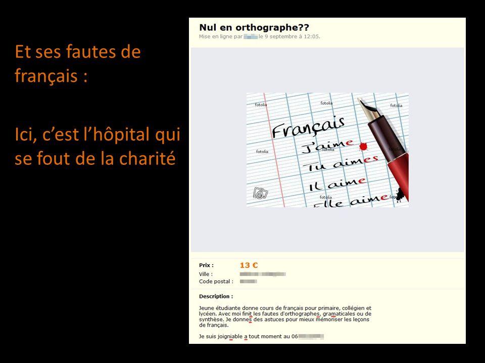 Et ses fautes de français : Ici, cest lhôpital qui se fout de la charité