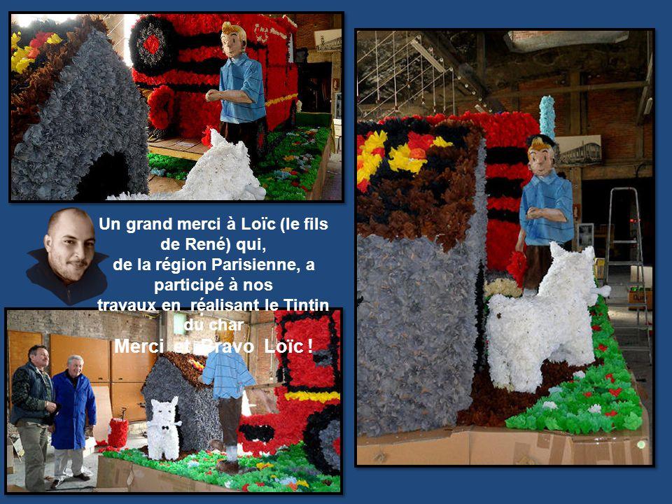 Un grand merci à Loïc (le fils de René) qui, de la région Parisienne, a participé à nos travaux en réalisant le Tintin du char Merci et Bravo Loïc !