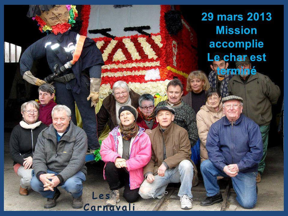 29 mars 2013 Mission accomplie Le char est terminé Les Carnavali ers