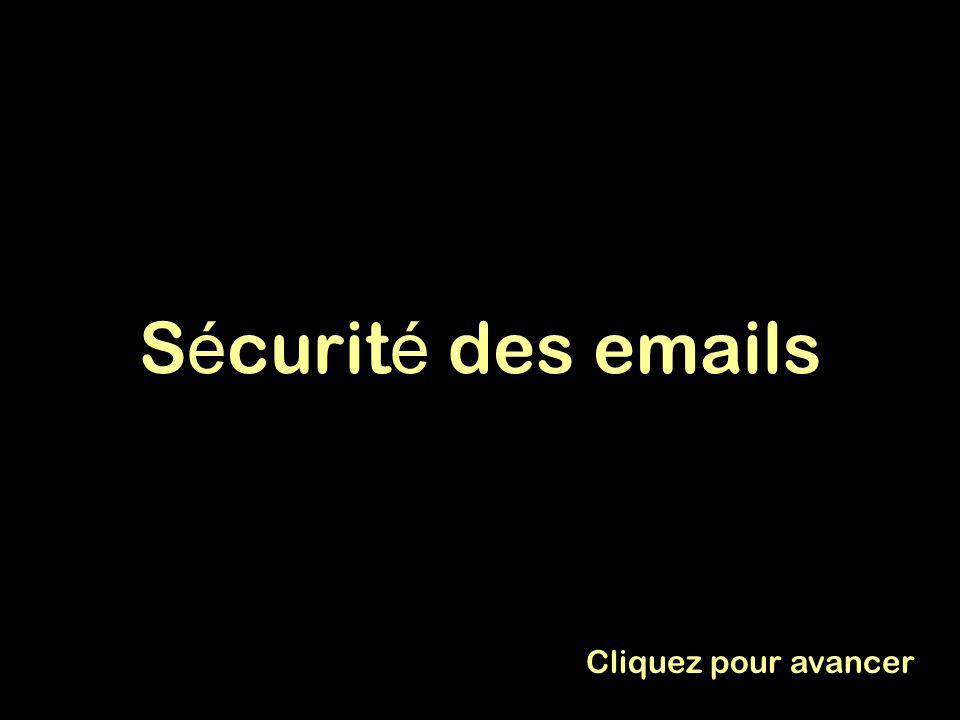 S é curit é des emails Cliquez pour avancer