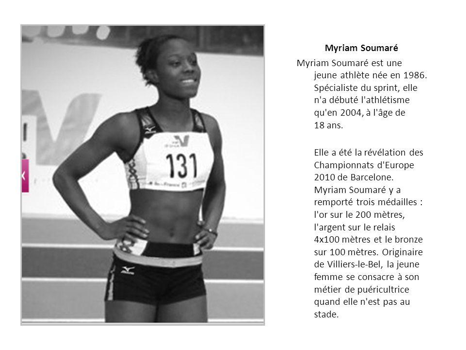 Myriam Soumaré Myriam Soumaré est une jeune athlète née en 1986.