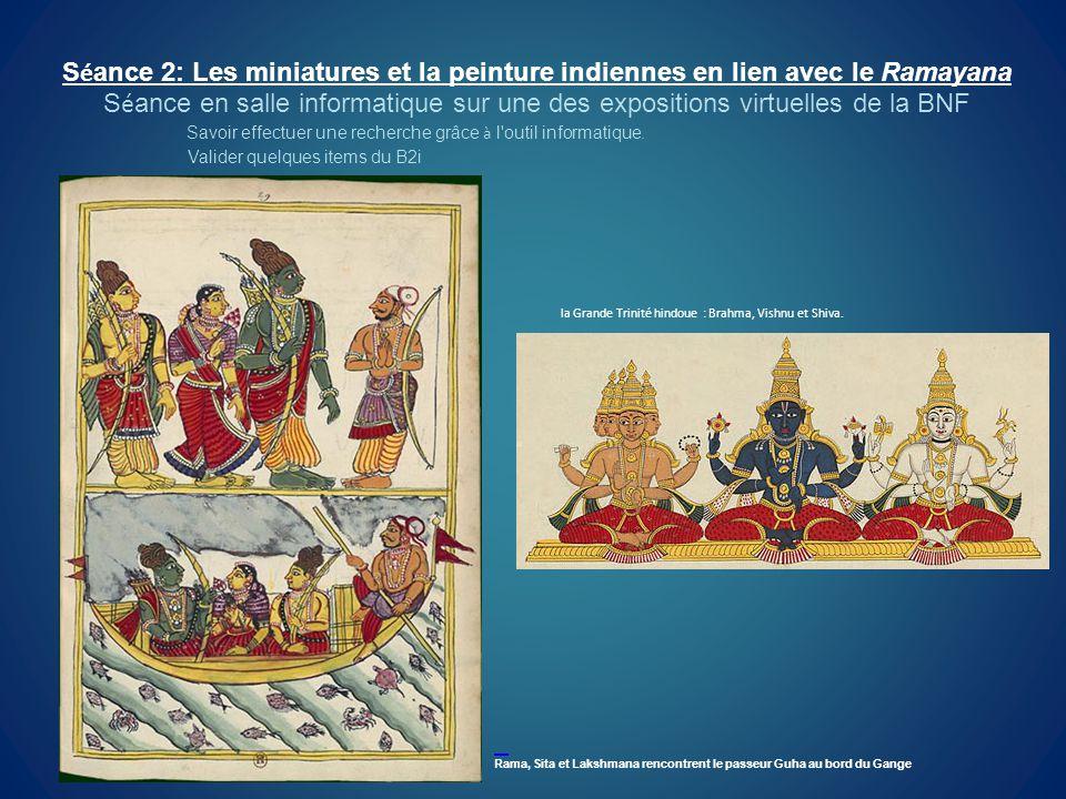 S é ance 2: Les miniatures et la peinture indiennes en lien avec le Ramayana S é ance en salle informatique sur une des expositions virtuelles de la B